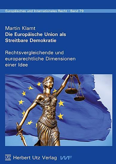 Die Europ  ische Union als Streitbare Demokratie PDF