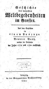 Geschichte der neuesten Weltbegebenheiten im Grossen: in einem Auszuge. Welcher die Geschichte der Jahre 1779 und 1780 einschließt, Band 9