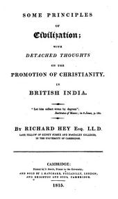 Some Principles of Civilization: With Detached Thoughts on the Promotion of Christianity in British India