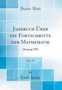 Jahrbuch   ber Die Fortschritte Der Mathematik  Vol  33 PDF