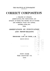 The Practice of Typography: Correct Composition; a Treatise on Spelling, Abbreviations, the Compounding and Division of Words, the Proper Use of Figures and Numerals, Italic and Capital Letters, Notes, Etc., with Observations on Punctuation and Proof-reading, Volume 2