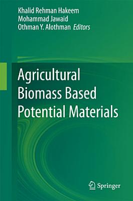 Agricultural Biomass Based Potential Materials