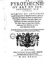 La Pyrothecnie ou Art du feu, contenant dix livres... composée en Italien par le Seigneur Vanoccio Biringuccio Siennois, et depuis traduite en françois par Iacques Vincent