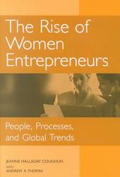 The Rise of Women Entrepreneurs: People, Processes, and Global Trends