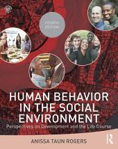 Human Behavior in the Social Environment: Perspectives on Development and the Life Course, Edition 4
