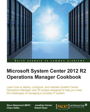 Microsoft System Center 2012 R2 Operations Manager Cookbook PDF