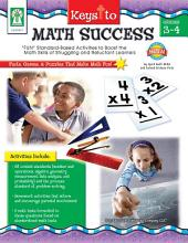 "Keys to Math Success, Grades 3 - 4: ""FUN"" Standard-Based Activities to Boost the Math Skills of Struggling and Reluctant Learners"