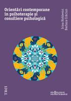 Orient  ri contemporane   n psihoterapie   i consiliere psihologic   PDF