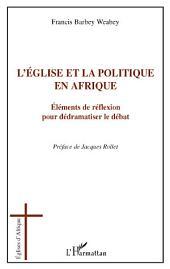L'église et la politique en Afrique: Eléments de réflexion pour dédramatiser le débat