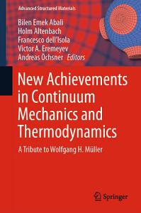 New Achievements in Continuum Mechanics and Thermodynamics