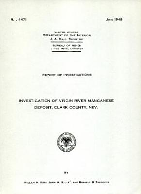 Investigation of Virgin River Manganese Deposit, Clark County, Nev