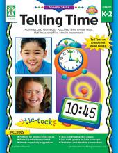 Telling Time, Grades K - 2: Activities and Games for Teaching Time on the Hour, Half-Hour, and Five-Minute Increments