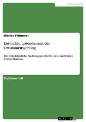 Entwicklungstendenzen der Ortsnamensgebung: Die mittelalterliche Siedlungsgeschichte des Landkreises Uecker-Randow