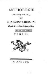 Anthologie françoise, ou Chansons choisies, depuis le 13e siècle jusqu'à présent..