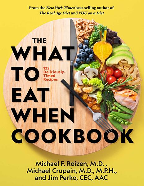 Download The What to Eat When Cookbook Book