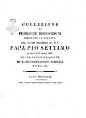 Collezione di pubbliche disposizioni emanate in seguito del moto proprio di n.s. papa Pio Settimo in data de' 6. luglio 1816. sulla organizzazione dell'amministrazione pubblica: Volume 3
