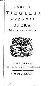 Publii Virgilii Maronis opera: Volume 2