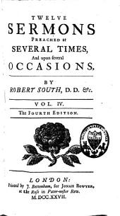 Twelve Sermons Preached Upon Several Occasions: Volume 4