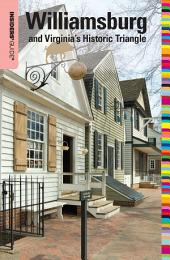 Insiders' Guide® to Williamsburg: and Virginia's Historic Triangle, Edition 16