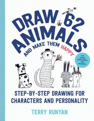 Draw 62 Animals and Make Them Happy