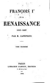 Franc̜ois Ier et la renaissance 1515-1547: Volume3