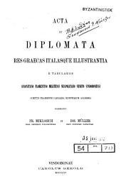 Acta et diplomata res Graecas Italasque illustrantia e tabulariis Anconitano, Florentino, Melitensi, Taurinensi, Veneto, Vindobonensi
