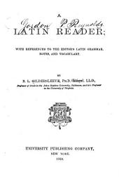 A Latin Reader: with References to the Editor's Latin Grammar, Notes, and Vocabulary
