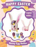 HAPPY EASTER - Bunny Egg Holder Paper Model