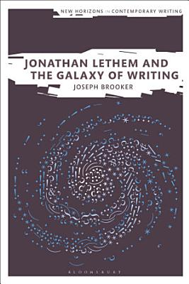 Jonathan Lethem and the Galaxy of Writing PDF