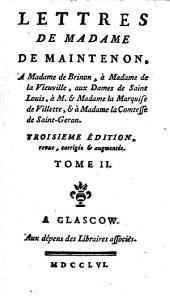 Lettres de Madame de Maintenon: a Monsieur d'Aubigné son frere, à différentes personnes, & à M. l'Abbé Gobelin, Volume2