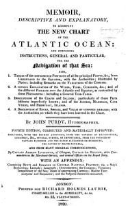 Memoir     to accompany the New Chart of the Atlantic Ocean  and comprising instructions     for the navigation of that sea  etc Book