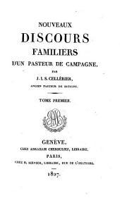 Nouveaux discours familiers d'un pasteur de campagne: Volume1