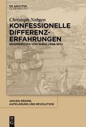 Konfessionelle Differenzerfahrungen: Reiseberichte vom Rhein (1648-1815)