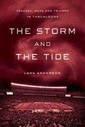 The Storm and the Tide: Tragedy, Hope, and Triumph in Tuscaloosa