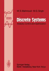 Discrete Systems: Analysis, Control and Optimization