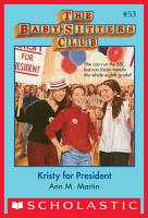 The Baby Sitters Club  53  Kristy for President PDF