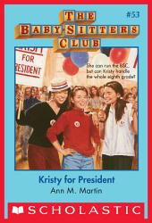 The Baby-Sitters Club #53: Kristy for President