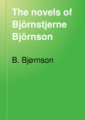 The Novels of Björnstjerne Björnson: Volume 6