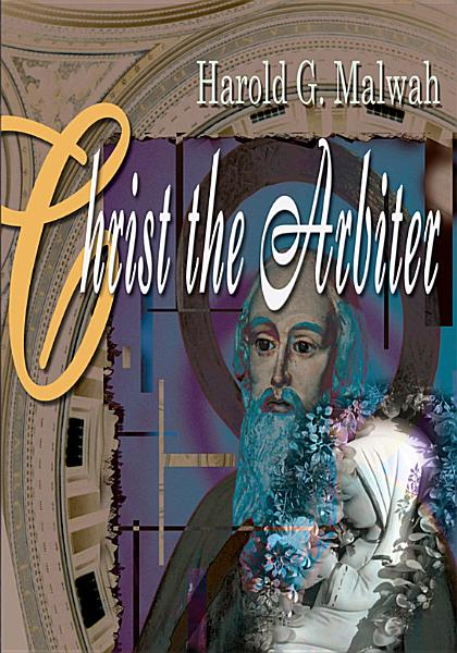 Download Christ the Arbiter Book
