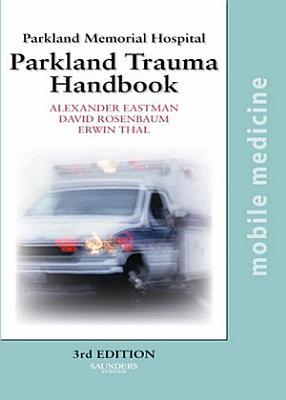 The Parkland Trauma Handbook E Book PDF