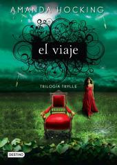 El viaje: Trilogía Trylle I