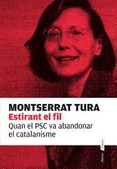 Estirant el fil: Quan el PSC va abandonar el catalanisme