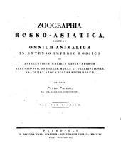 Zoographia Rosso-Asiatica: sistens omnium animalium in extenso Imperio Rossico et adiacentibus maribus observatorum recensionem, domicilia, mores et descriptiones anatomen atque icones plurimorum, Volume 3