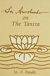 Sri Aurobindo on the Tantra