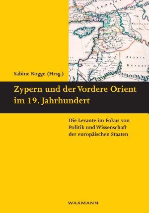 Zypern und der Vordere Orient im 19  Jahrhundert PDF
