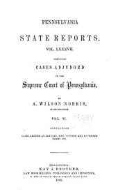 Pennsylvania State Reports Containing Cases Decided by the Supreme Court of Pennsylvania: Volume 87