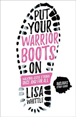 Put Your Warrior Boots On