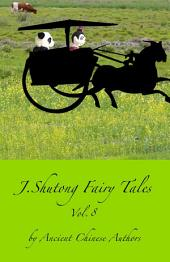 J.Shutong Fairy Tales Vol.8 : Animals: by ancient Chinese authors