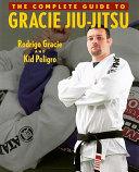 The Complete Guide to Gracie Jiu Jitsu PDF