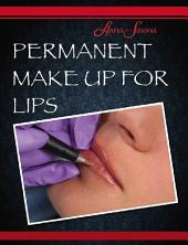 Permanent Make Up for Lips: for professional technician